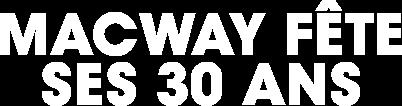 MacWay fête ses 30 ans
